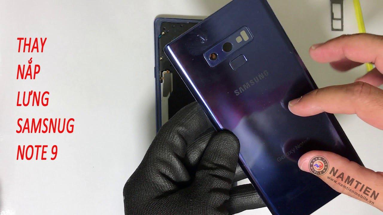 Thay mặt kính sau Samsung Note 9 chính hãng